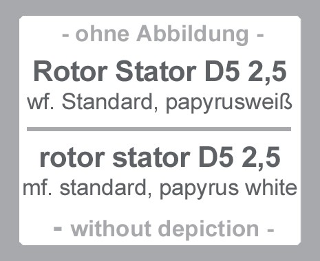 D5 2,5 Rotor Stator, Standard, papyrusweiß