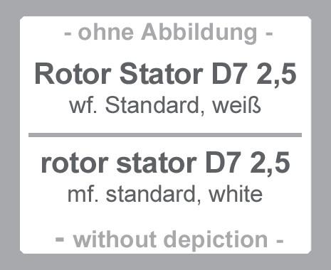 D7 2,5 Rotor Stator, Standard, weiß